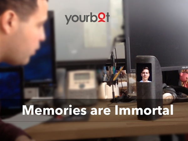 Yourbot: Memories are immortal